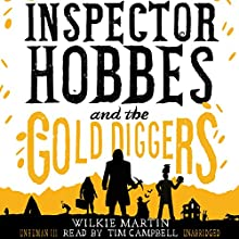 Inspector Hobbes and the Gold Diggers: Unhuman, Book 3 Audiobook by Wilkie Martin Narrated by Tim Campbell