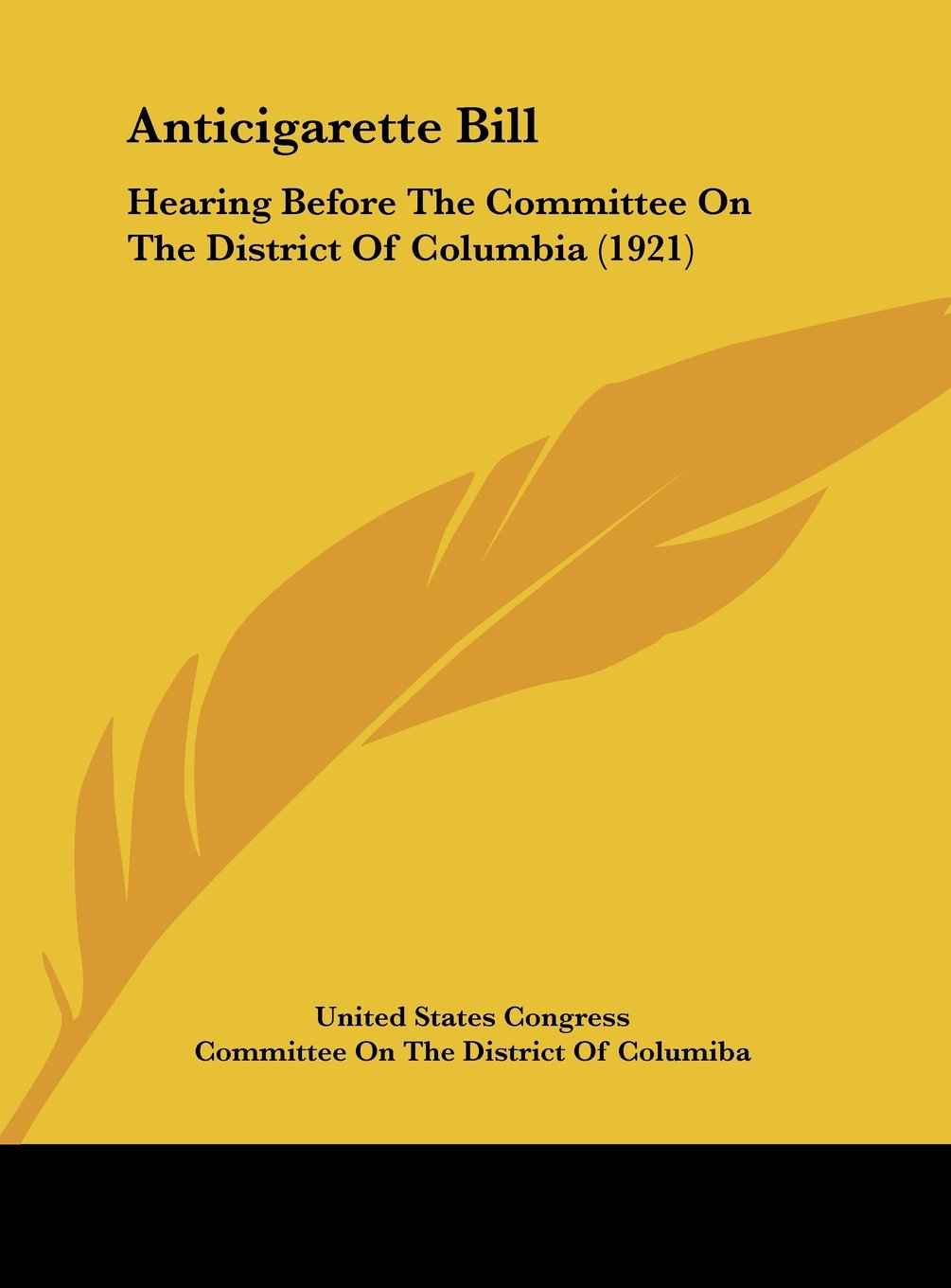 Anticigarette Bill: Hearing Before The Committee On The District Of Columbia (1921) pdf epub