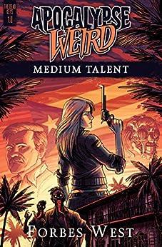 Medium Talent: An Apocalypse Weird Book (The Dead Keys 1) by [West, Forbes]