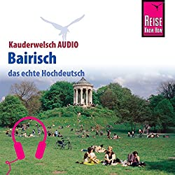 Bairisch (Reise Know-How Kauderwelsch AUDIO)