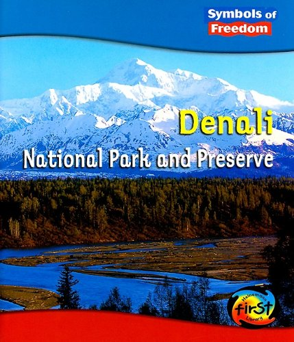 Download Denali National Park and Preserve (Symbols of Freedom: National Parks) PDF