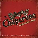 The Drowsy Chaperone (Original Broadway Cast Recording)