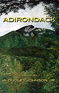 Adirondack by A. Dudley Johnson Jr. ebook deal