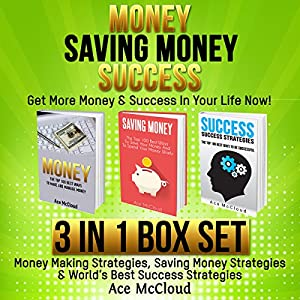 Money: Saving Money: Success: Get More Money & Success in Your Life Now! Audiobook