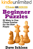 Beginner Puzzles: 50 Mate in One Chess Puzzles for the New Player