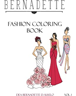 Bernadette Fashion Coloring Book Designs Of Gowns And Cocktail Dresses Volume 1