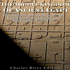 The Middle Kingdom of Ancient Egypt Audiobook
