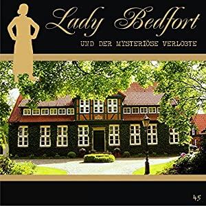 Der mysteriöse Verlobte (Lady Bedfort 45) Hörspiel