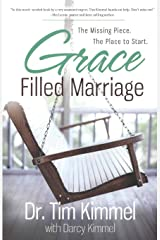 Grace Filled Marriage: The Missing Piece. The Place to Start. Paperback