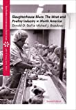 Slaughterhouse Blues: The Meat and Poultry Industry in North America (Case Studies on Contemporary Social Issues)