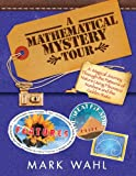 A Mathematical Mystery Tour, Mark Wahl, 1593633386