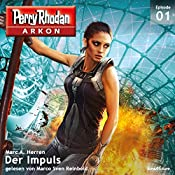 Der Impuls (Perry Rhodan Arkon 1) | Marc A. Herren