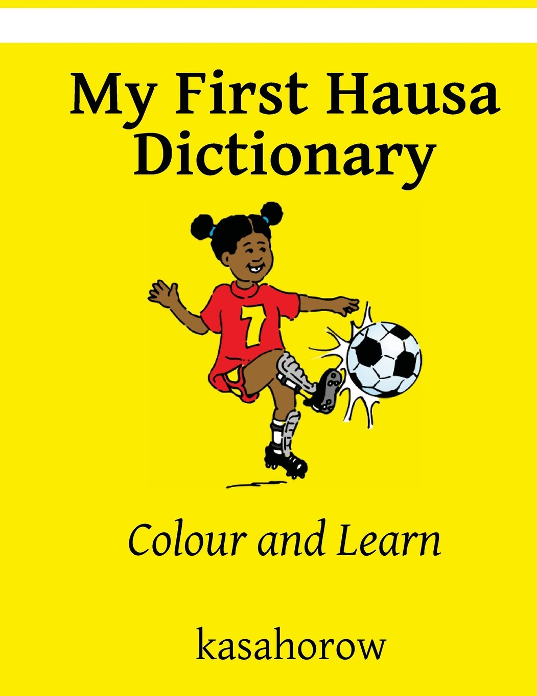 My First Hausa Dictionary: Colour and Learn (Hausa Edition