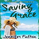 Saving Grace: Moon Island, Book 2 Audiobook by Jennifer Fulton Narrated by Brittni Pope