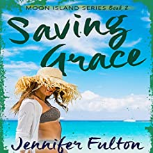 Saving Grace: Moon Island, Book 2 Audiobook by Jennifer Fulton Narrated by Brittni Pope