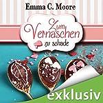 Zum Vernaschen zu schade (Zuckergussgeschichten 2)   Emma C. Moore