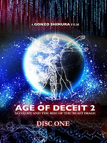 AGE OF DECEIT 2: Alchemy and the Rise of the Beast Image (Disc One)
