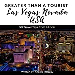 Greater Than a Tourist: Las Vegas, Nevada, USA: 50 Travel Tips from a Local   Greater Than a Tourist,Angela McQuay