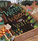 Water, Weed, and Wait, Edith Hope Fine and Angela Halpin, 1582463557