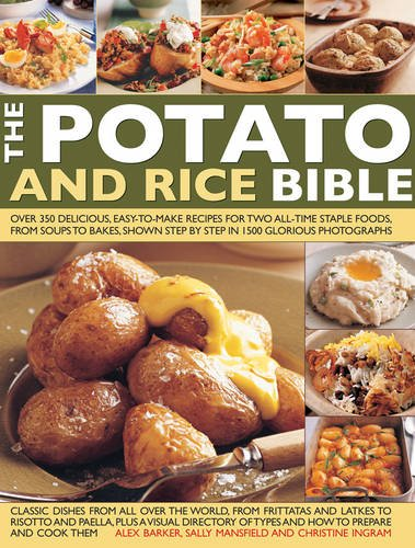The Potato & Rice Bible: Over 350 Delicious, Easy-To-Make Recipes For Two All-Time Staple Foods, From Soups To Bakes, Shown Step By Step In 1500 Glorious Photographs (Great Soup Potato)