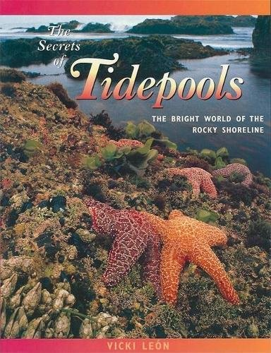 The Secrets of Tidepools: The Bright World of the Rocky Shoreline (Jean-Michel Cousteau Presents) ()