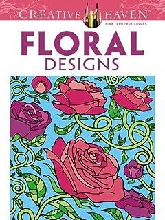Creative Haven Floral Designs Coloring Book Books
