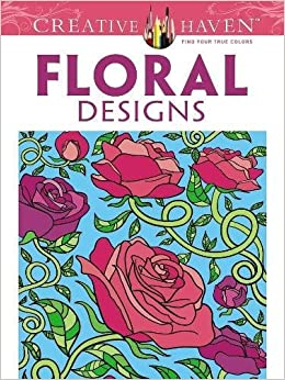 creative haven floral designs coloring book creative haven coloring books - Creative Haven Coloring Books