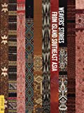 Weavers' Stories from Island Southeast Asia, Roy W. Hamilton, 0977834492