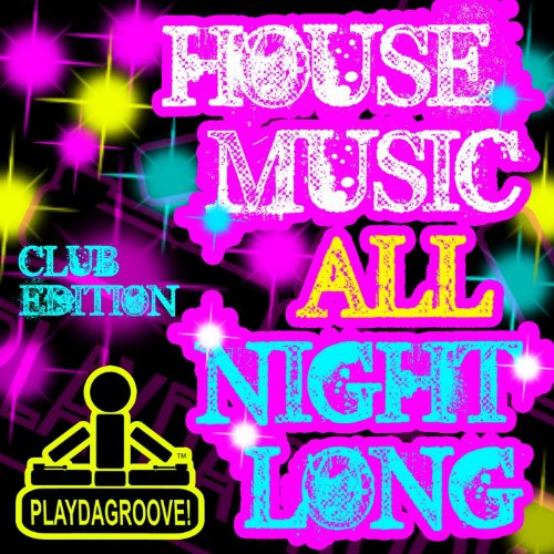 House music all night long club edition by various for All house music