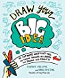 Draw Your Big Idea: The Ultimate Creativity Tool for Turning Thoughts Into Action and Dreams Into Reality