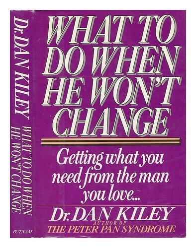 What to Do When He Won't Change