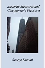 Austerity Measures and Chicago-style Pleasures Kindle Edition