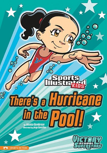 There's a Hurricane in the Pool! (Sports Illustrated Kids Victory School Superstars)