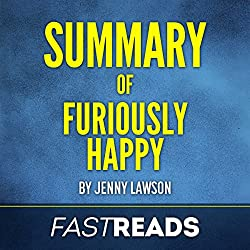 Summary of Furiously Happy by Jenny Lawson