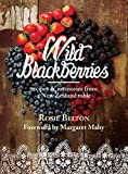 Wild Blackberries: Recipes & Memories from a New Zealand Table