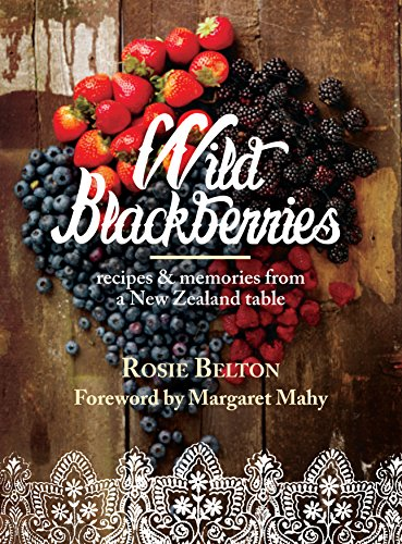 Wild Blackberries: Recipes & Memories from a New Zealand - Blackberry Wild Wine