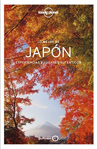 Lonely Planet Lo mejor de Japon (Travel Guide) (Spanish Edition)