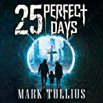 25 Perfect Days | Mark Tullius