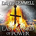 Last Sword of Power Audiobook by David Gemmell Narrated by To Be Announced
