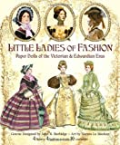 Little Ladies of Fashion Paper Dolls of the Victorian and Edwardian Eras, Norma Lu Meehan, John R. Burbidge, Paper Dolls, 1935223674