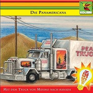Die Panamericana - Mit dem Truck von Mexiko nach Kanada Hörbuch