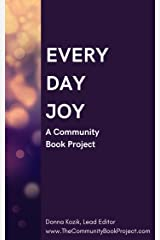 Everyday Joy: A Community Book Project Kindle Edition