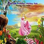 The Pink Princess: Holiday Pink: Grandpa Dave Series | Grandpa Dave