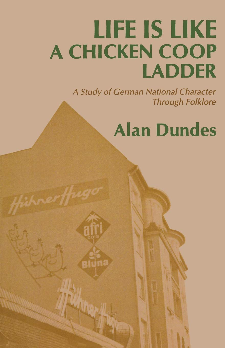 Life is Like a Chicken Coop Ladder: A Study of German ...