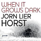When It Grows Dark | Jørn Lier Horst