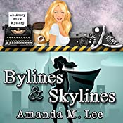 Bylines & Skylines: An Avery Shaw Mystery, Book 9 | Amanda M. Lee