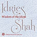 Wisdom of the Idiots Audiobook by Idries Shah Narrated by David Ault