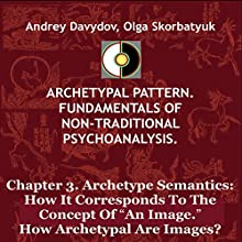 Archetype Semantics: How It Corresponds to the Concept of