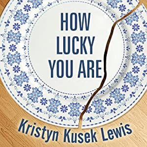 How Lucky You Are Audiobook