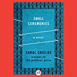Small Ceremonies: A Novel | Carol Shields